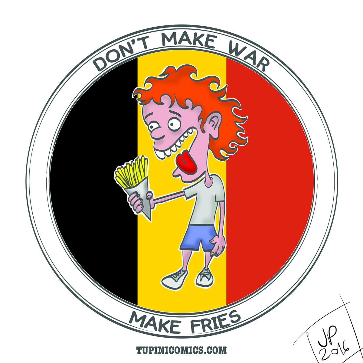 Don't make war, make fries for Belgium