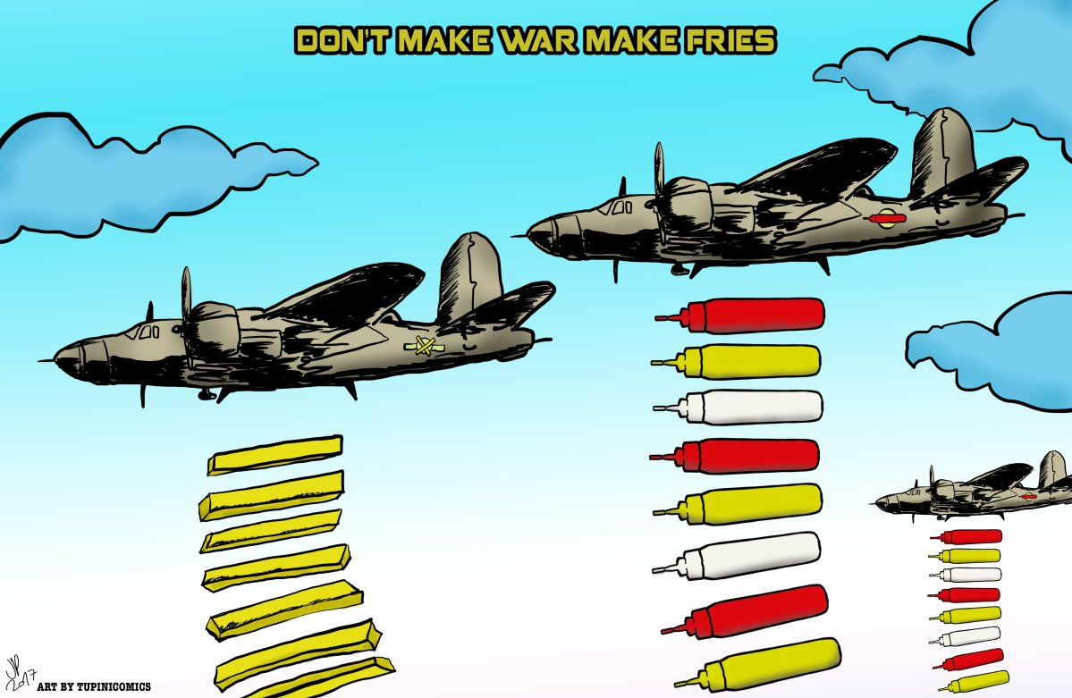 Don't Make War Make Fries