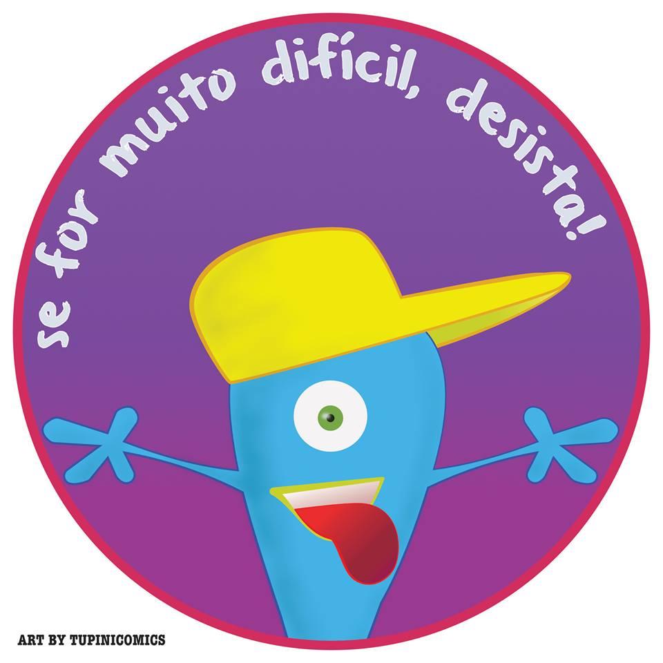 Se For Muito Difícil,Desista!